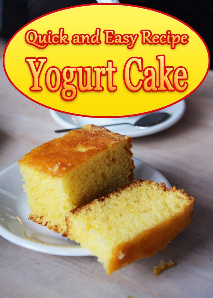 Yogurt Cake – Quick and Easy Recipe