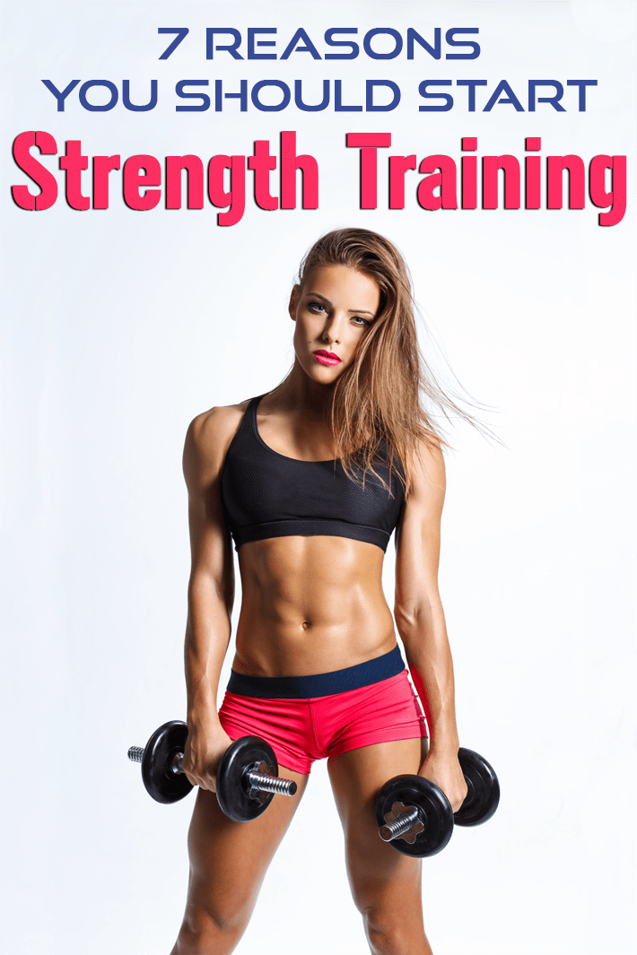 7 Reasons You Should Start Strength Training