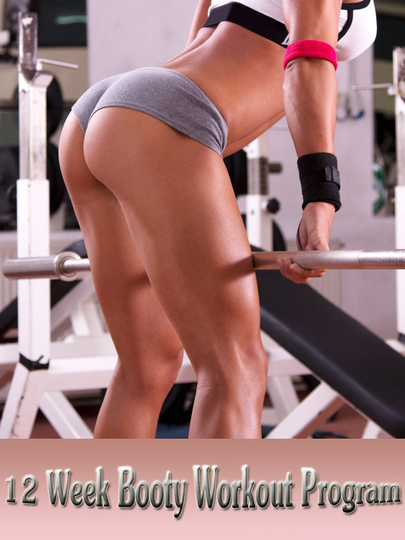 The 12 Week Booty Workout Program for Women
