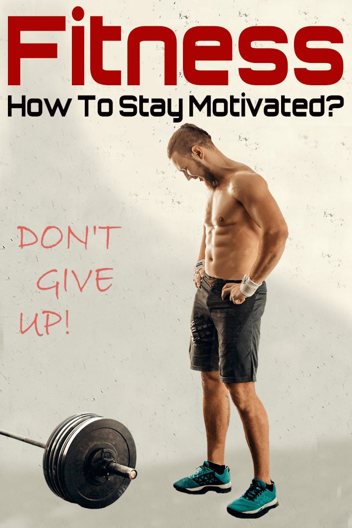Fitness – How To Stay Motivated?