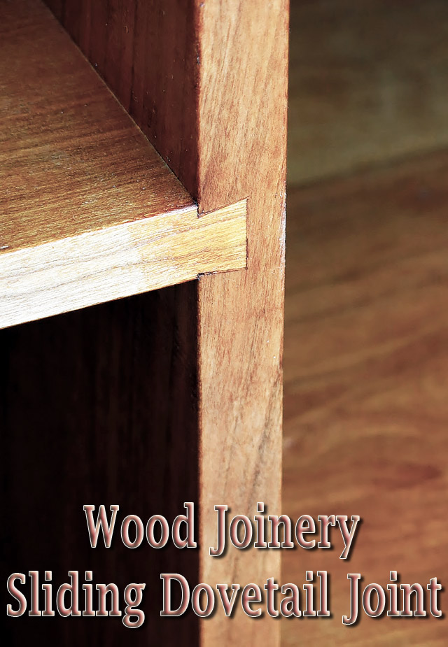 Wood Joinery - Sliding Dovetail Joint