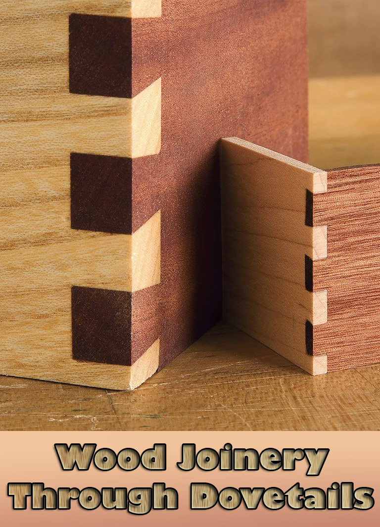 Wood Joinery – Through Dovetails