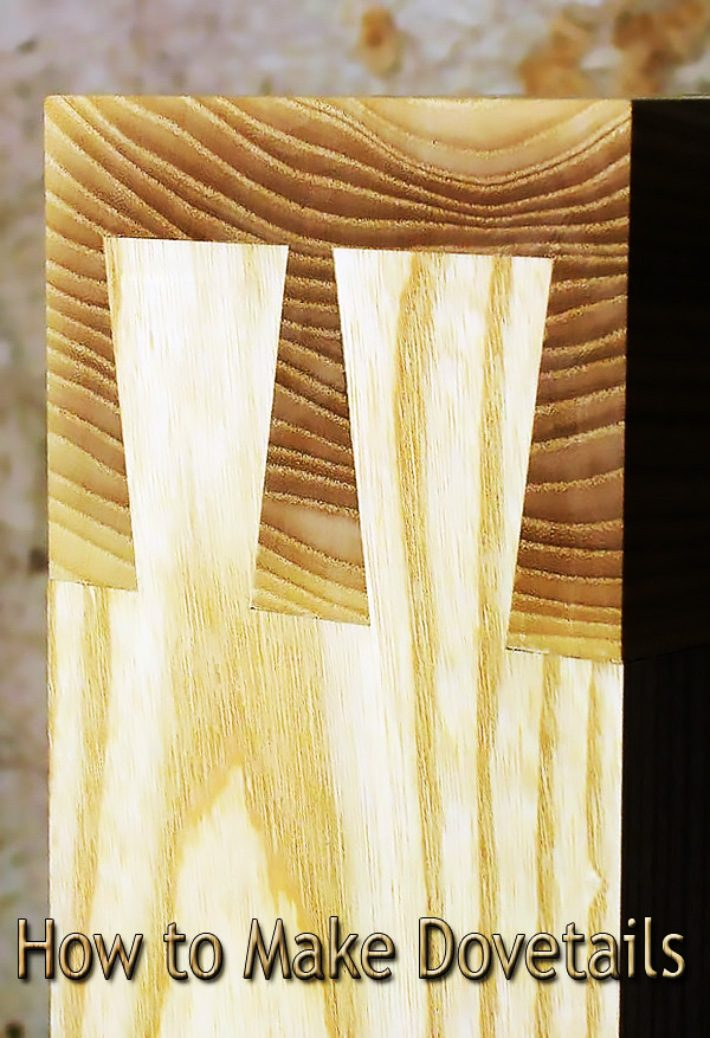 How to Make Dovetails – Step By Step Guide
