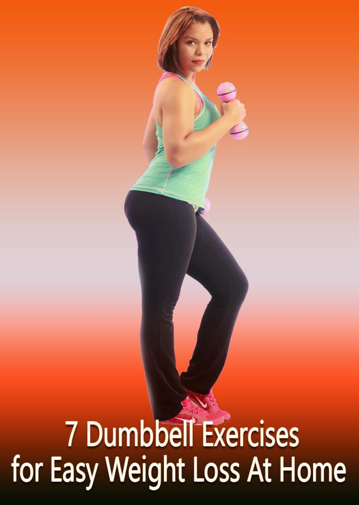 7 Dumbbell Exercises for Easy Weight Loss At Home