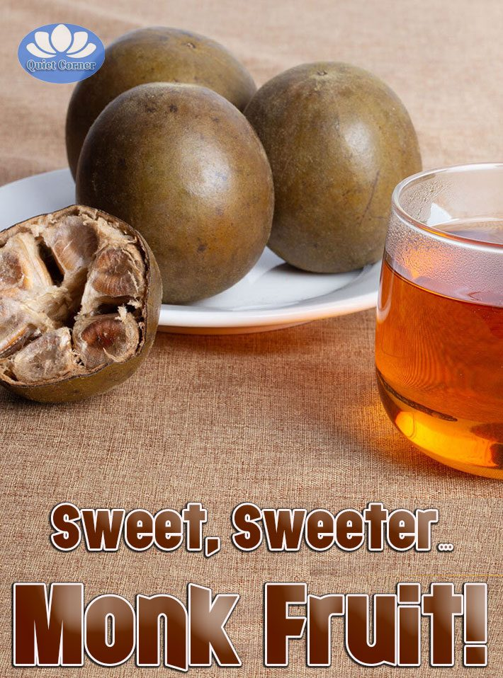 Sweet, Sweeter…Monk Fruit!