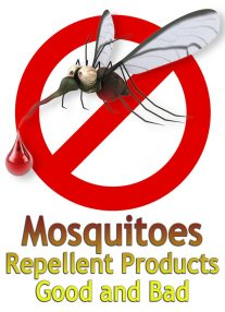 Mosquitoes Repellent Products – Good and Bad
