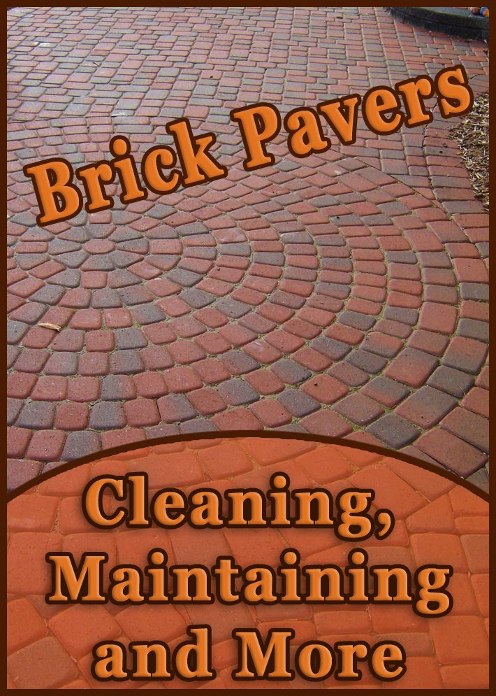 Brick Pavers – Cleaning, Maintaining and More
