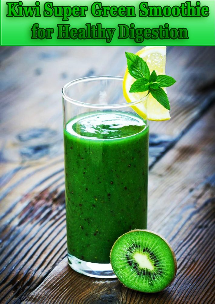 Kiwi Super Green Smoothie for Healthy Digestion