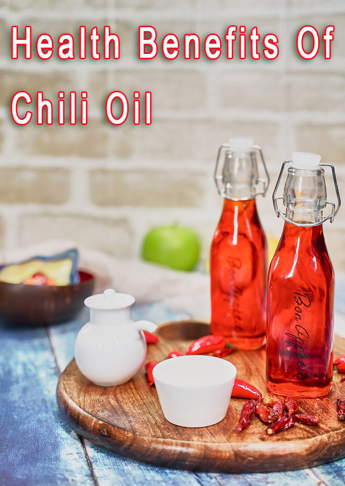 Health Benefits Of Chili Oil