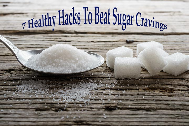 7 Healthy Hacks To Beat Sugar Cravings