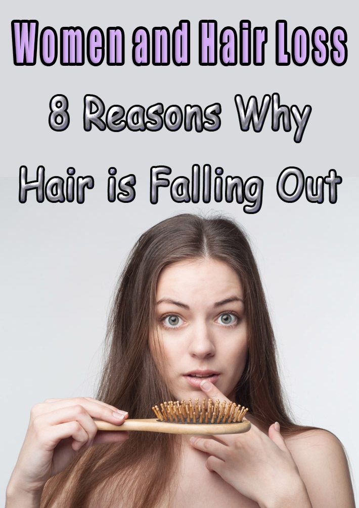 Women and Hair Loss – 8 Reasons Why Hair is Falling Out
