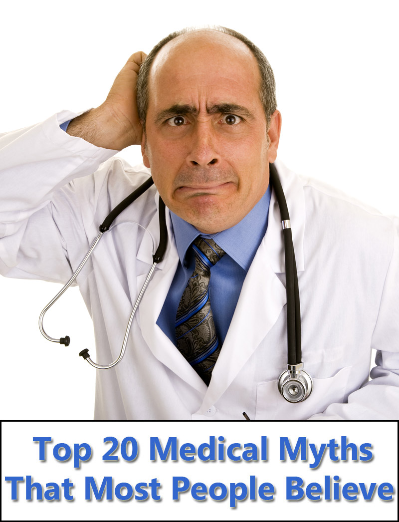 Top 20 Medical Myths That Most People Believe