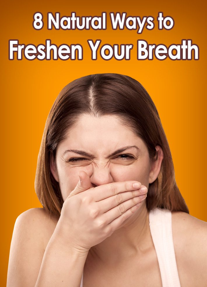 8 Natural Ways to Freshen Your Breath
