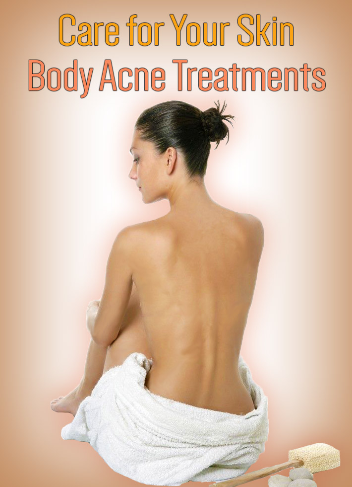 Care for Your Skin - Body Acne Treatments - Quiet Corner