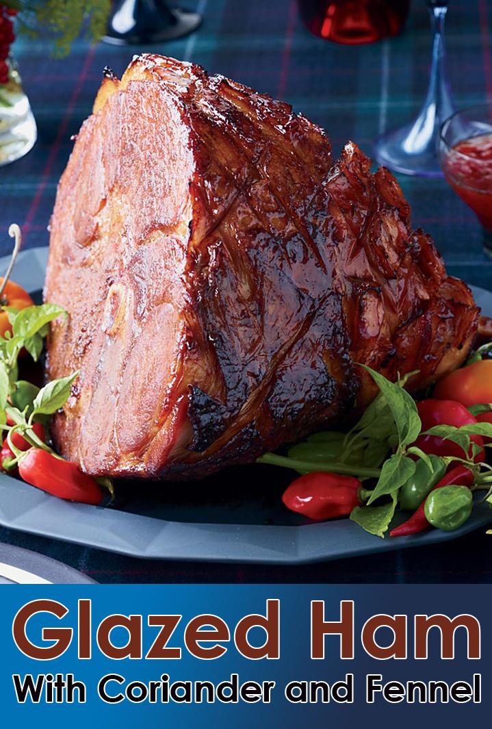 Glazed Ham With Coriander and Fennel Recipe