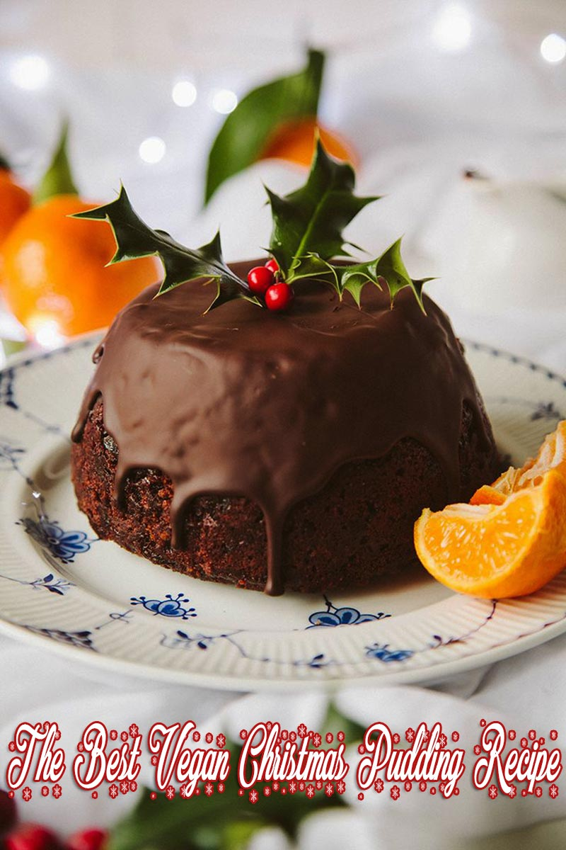 The Best Vegan Christmas Pudding Recipe