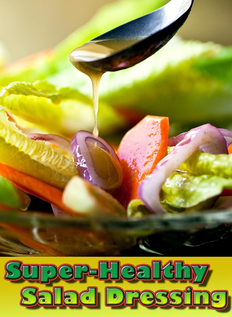 Make Your Own Super-Healthy Salad Dressing