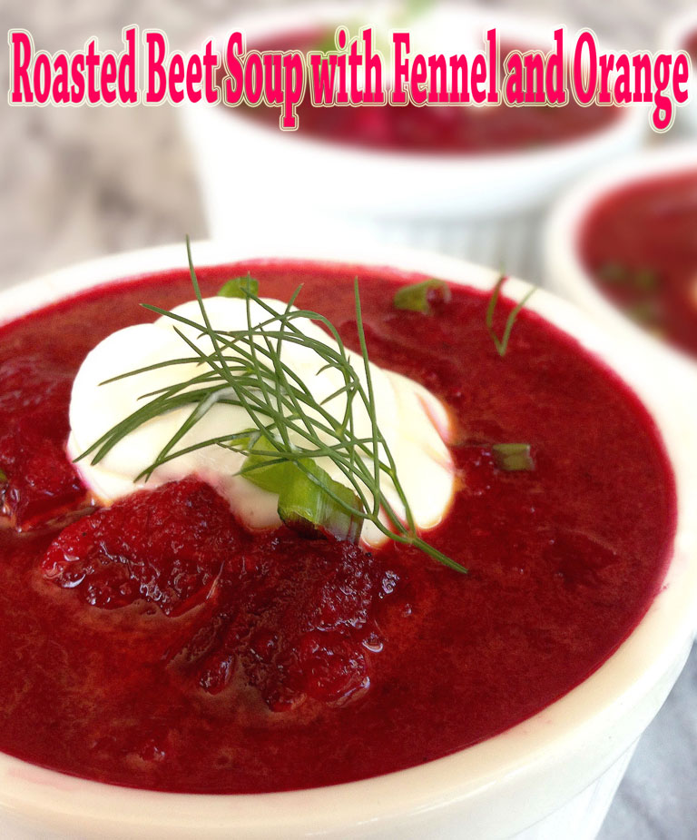 Roasted Beet Soup with Fennel and Orange