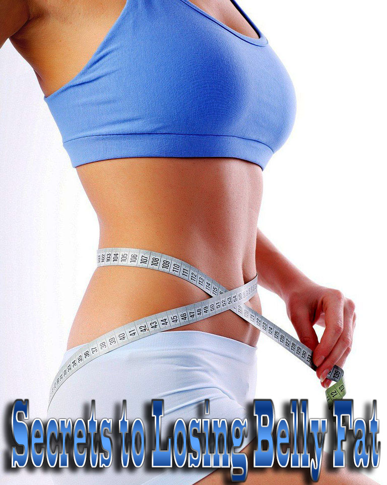 Secrets to Losing Belly Fat