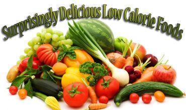 Surprisingly Delicious Low Calorie Foods