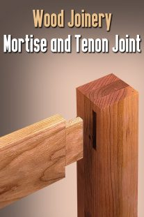 Wood Joinery – Mortise and Tenon Joint