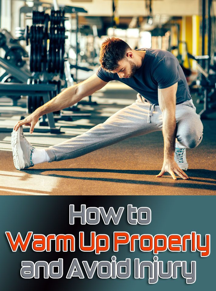 How to Warm Up Properly and Avoid Injury