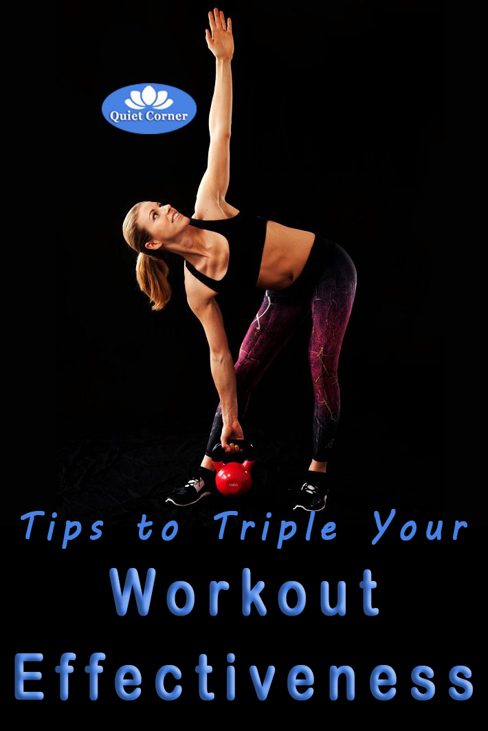 Tips to Triple Your Workout Effectiveness - Quiet Corner