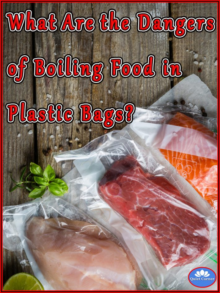 What Are the Dangers of Boiling Food in Plastic Bags?